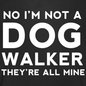 No I'm Not A Dog Walker - Men's V-Neck T-Shirt