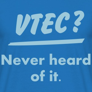 VTEC ? What's this ? T-Shirts - Men's T-Shirt