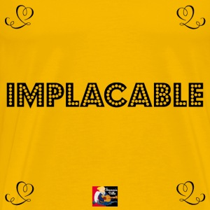 IMPLACABLE - Jeux de Mots Francois Ville / IMPLACA Tee shirts - T-shirt Premium Homme