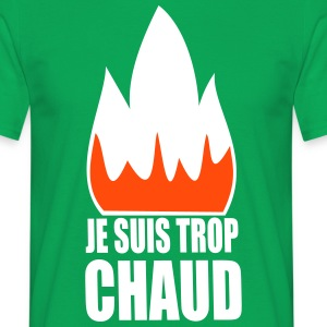 je suis trop chaud Tee shirts - T-shirt Homme