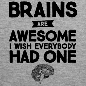 Brains Are Awesome - I Wish Everybody Had One Canotte - Canotta premium da uomo