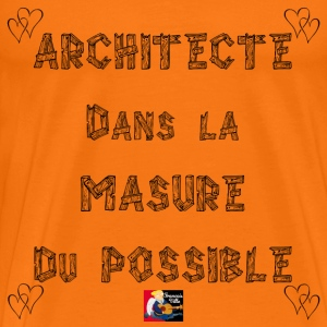ARCHITECTE, dans la MASURE DU POSSIBLE - Jeux de M Tee shirts - T-shirt Premium Homme