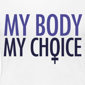 My body my choice pro-choice - Women's Premium T-Shirt
