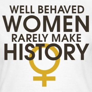 Well behaved women feminist t-shirt - Women's T-Shirt