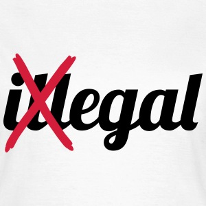 illegal egal T-Shirts - Frauen T-Shirt