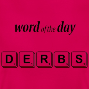 Word of the Day derbs T-shirt - Women's T-Shirt