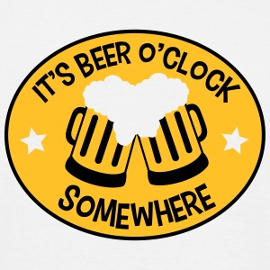 It's Beer o'Clock Somewhere T-Shirts - Men's T-Shirt