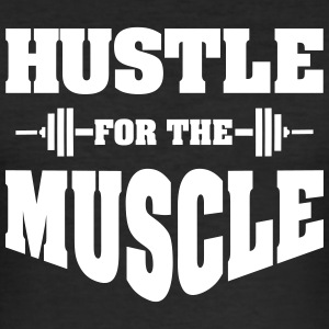 Hustle For The Muscle T-Shirts - Männer Slim Fit T-Shirt
