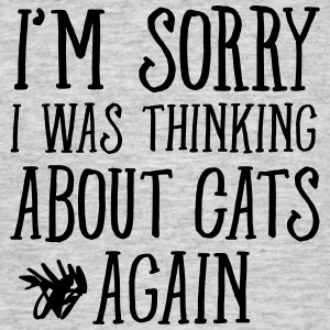 I'm Sorry - I was Thinking About Cats Again Tee shirts - T-shirt Homme