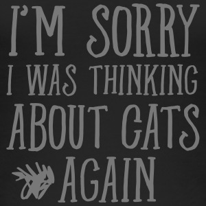 I'm Sorry - I was Thinking About Cats Again Tops - Women's Organic Tank Top