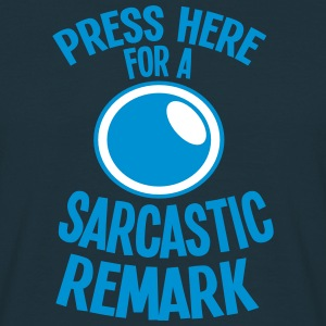 Press here for a SARCASTIC REMARK T-Shirts - Men's T-Shirt