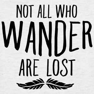 Not All Who Wander Are Lost Tee shirts - T-shirt Homme col V