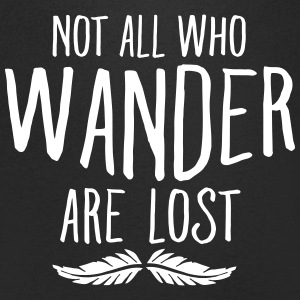 Not All Who Wander Are Lost T-Shirts - Men's V-Neck T-Shirt