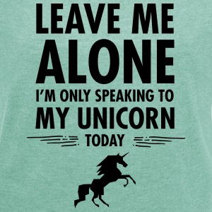Leave Me Alone... T-Shirts - Women's T-shirt with rolled up sleeves