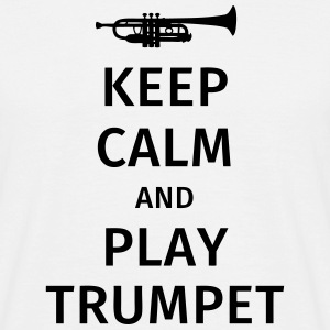 keep calm and play trumpet Magliette - Maglietta da uomo