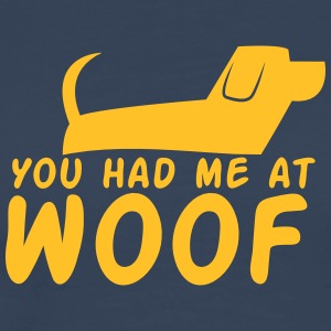 You had me at WOOF cute puppy single design T-Shirts - Men's Premium T-Shirt