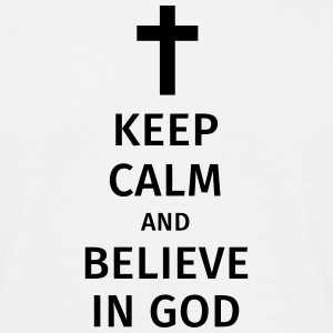 keep calm and believe in god T-shirts - Mannen T-shirt