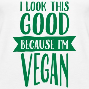 I Look This Good Because I'm Vegan Tops - Frauen Premium Tank Top