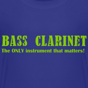 Bass Clarinet, The ONLY instrument that matters! Shirts - Teenage Premium T-Shirt