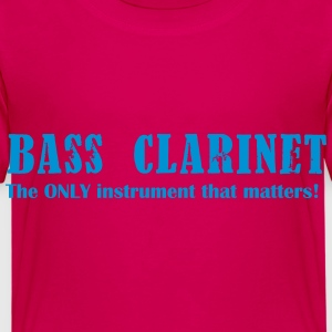 Bass Clarinet, The ONLY instrument that matters! Shirts - Kids' Premium T-Shirt