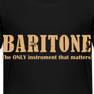 Baritone, The ONLY instrument that matters! Shirts - Kids' Premium T-Shirt