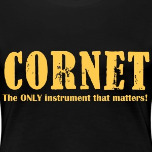 Cornet, The ONLY instrume T-Shirts - Women's Premium T-Shirt