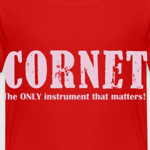 Cornet, The ONLY instrume T-Shirts - Kinder Premium T-Shirt