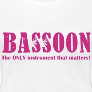 Bassoon, The Only instrum T-Shirts - Women's Premium T-Shirt