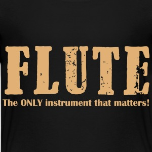 Flute, the ONLY instrumen Shirts - Teenage Premium T-Shirt