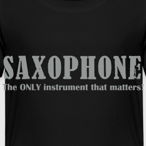 Saxophone, the ONLY instr Shirts - Kids' Premium T-Shirt