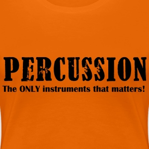 Percussion, The ONLY inst T-Shirts - Women's Premium T-Shirt