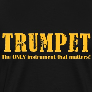 Trumpet, The ONLY instrum T-Shirts - Männer Premium T-Shirt