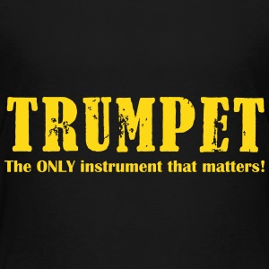 Trumpet, The ONLY instrum Shirts - Kids' Premium T-Shirt