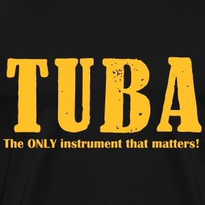 Tuba, The ONLY instrument T-Shirts - Männer Premium T-Shirt
