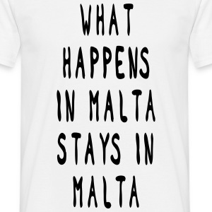 what happens in malta stays in malta  T-Shirts - Männer T-Shirt