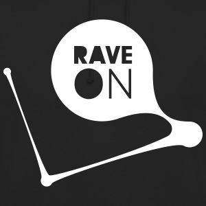 RAVE ON Pullover & Hoodies - Unisex Hoodie