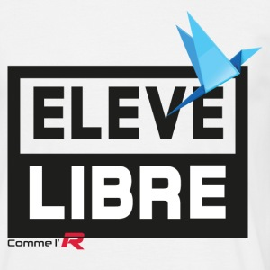 eleve-libre2 Tee shirts - T-shirt Homme