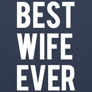 BEST WIFE GIVES THIS Tank Tops - Men's Premium Tank Top
