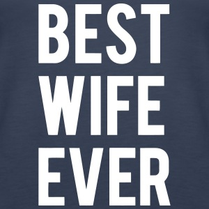 BEST WIFE GIVES THIS Tops - Women's Premium Tank Top