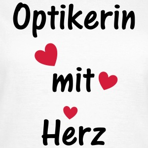 Optikerin mit Herz T-Shirts - Frauen T-Shirt