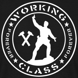 working class forever - Männer T-Shirt
