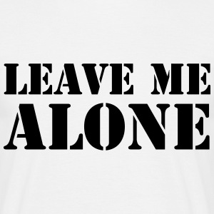 Leave Me Alone Tee shirts - T-shirt Homme