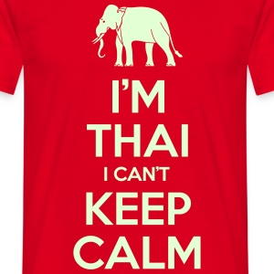I'm Thai I Can't Keep Calm T-Shirts - Men's T-Shirt