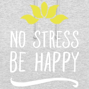 No Stress - Be Happy Sweat-shirts - Sweat-shirt à capuche unisexe