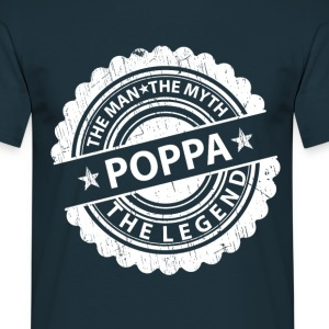 Poppa-The Man The Myth The Legend T-Shirts - Men's T-Shirt