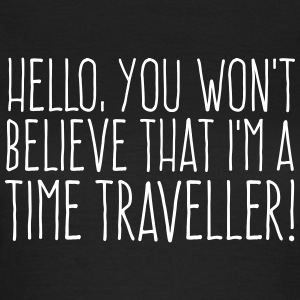 Hello, I'm a time traveller Pt 1 T-Shirts - Frauen T-Shirt