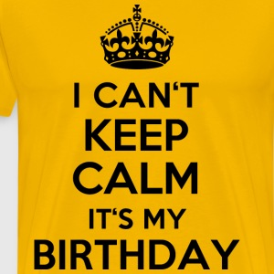 Jaune soleil I can´t keep calm - It´s my birthday Tee shirts - T-shirt Premium Homme
