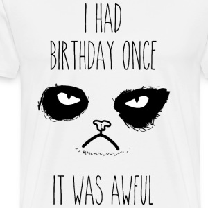 Blanc I had birthday once - It was awful Tee shirts - T-shirt Premium Homme