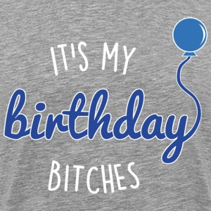it´s my birthday T-Shirts - Men's Premium T-Shirt