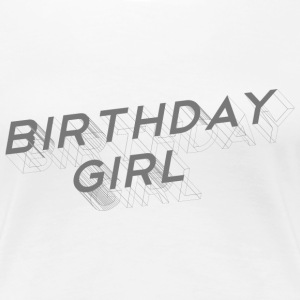 Weiß Birthday Girl T-Shirts - Frauen Premium T-Shirt